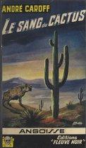 Le sang du cactus