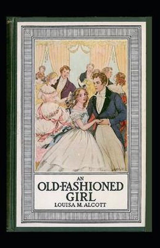 An Old-Fashioned Girl Illustrated