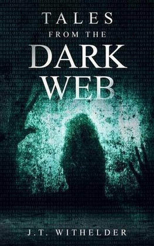 Tales From The Dark Web