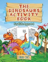 The Dinosaurs Activity Book: For Kids Ages 4-8: For Kids Ages 4-8 - Fun and Learning Activities for Kids: Coloring - Mazes - Word searches;Dot to Dot and Find the Difference: For Kids Ages 4-8 - Fun and Learning Activities for Kids