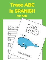 Trace ABC In Spanish For Kids