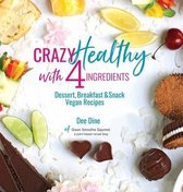 Crazy Healthy with 4 Ingredients