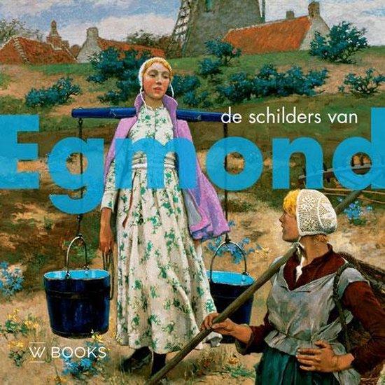 De schilders van Egmond - Peter J.H. van den Berg | Fthsonline.com