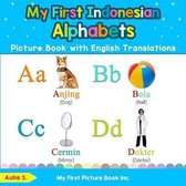 My First Indonesian Alphabets Picture Book with English Translations