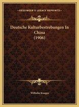 Deutsche Kulturbestrebungen in China (1906) Deutsche Kulturbestrebungen in China (1906)