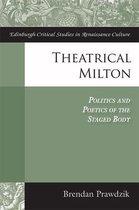 Theatrical Milton