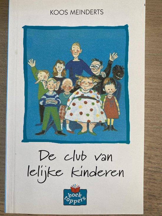 De club van lelijke kinderen ( AVI-8 ) Boektoppers - Koos Meinderts |