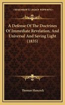 A Defense of the Doctrines of Immediate Revelation, and Universal and Saving Light (1835)