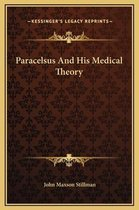 Paracelsus and His Medical Theory