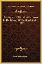 Catalogue of the Scientific Books in the Library of the Royal Society (1839)