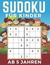 Sudoku F�r Kinder Ab 5 Jahren: Einfaches, mittleres, schwieriges Sudoku-R�tsel und ihre L�sungen. Merkf�higkeit und Logik. Stunden der Spiele.