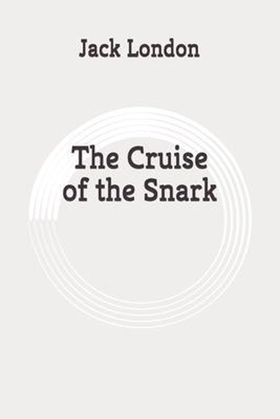 The Cruise of the Snark: Original