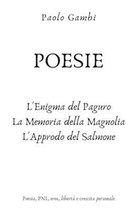 POESIE - L'enigma del paguro, La memoria della magnolia, L'approdo del salmone