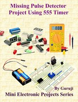 Missing Pulse Detector Project Using 555 Timer