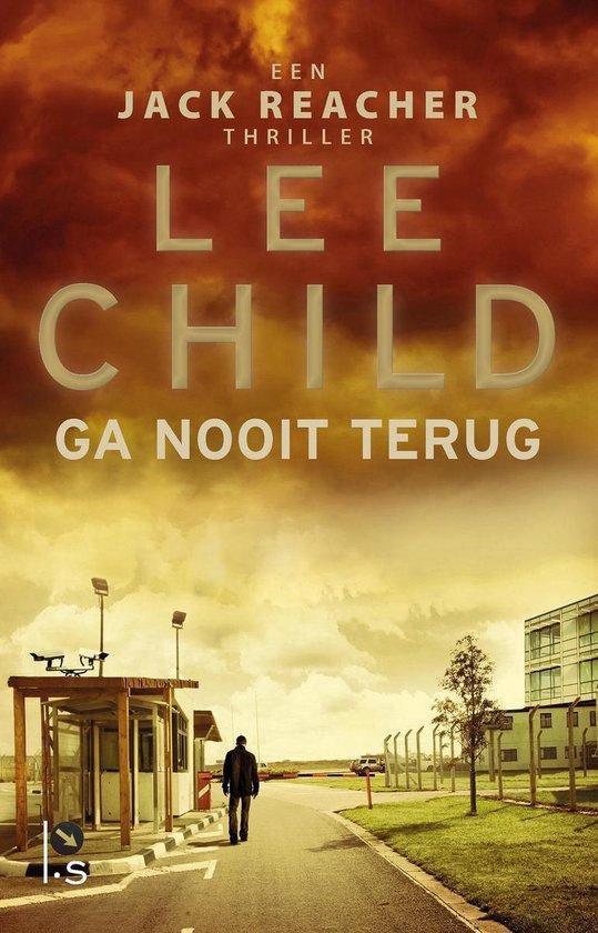 Jack Reacher 18 - Ga nooit terug - Lee Child |