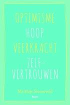 Optimisme – Hoop – Veerkracht – Zelfvertrouwen