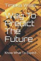 Way To Predict The Future
