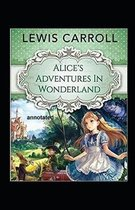Alices Adventures in Wonderland Annotated by Lewis Carroll