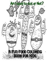 Am I Good to Eat or Not? A Fun Food Coloring Book for Kids