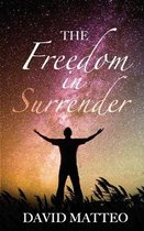 The Freedom in Surrender