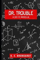 Dr. Trouble
