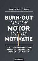 Burn-out met de motor van de motivatie
