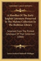 A Handlist of the Early English Literature Preserved in the Malone Collection in the Bodleian Library