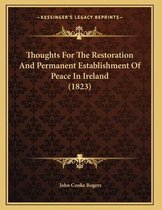 Thoughts for the Restoration and Permanent Establishment of Peace in Ireland (1823)