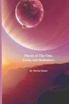 Pieces of The One, Poems, and Meditations.