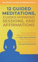 12 Guided Meditations, Hypnosis Sessions and Affirmations