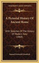 A Pictorial History of Ancient Rome