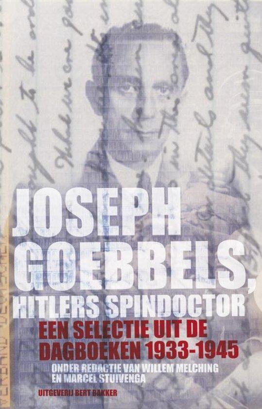 Joseph Goebbels, Hitlers Spindocter - Joseph Goebbels |