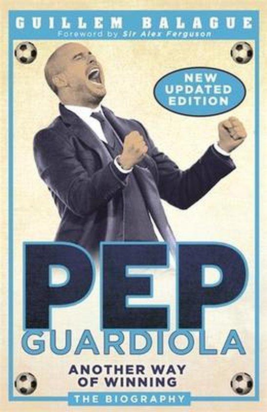 Boek cover Pep Guardiola: Another Way of Winning van Guillem Balagué (Paperback)