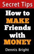 How to make friends with money?