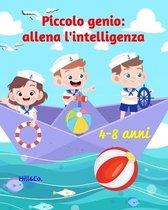 Piccolo genio: allena l'intelligenza: Libro dei giochi per bambini (4-8 anni) - Piccola enigmistica per bambini - Tanti giochi di abi