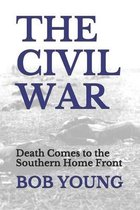 The Civil War: Death Comes to the Southern Home Front