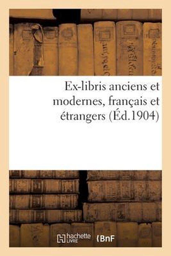 Ex-libris anciens et modernes, francais et etrangers
