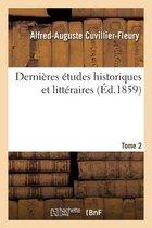 Dernieres etudes historiques et litteraires. Tome 2