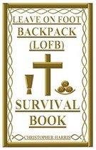 LEAVE ON FOOT BACKPACK (LOFB) Survival Book