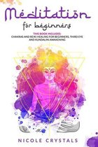Meditation For Beginners: This Book Includes