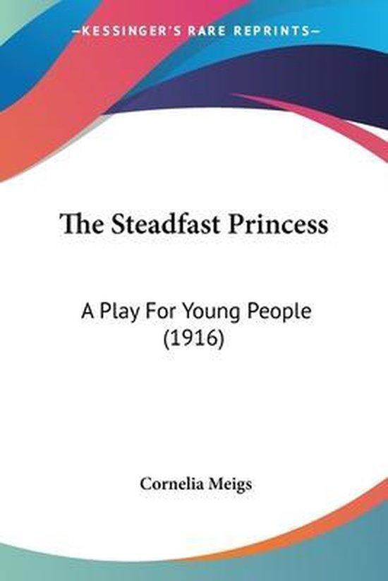 The Steadfast Princess
