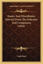 Essays and Miscellanies Selected from the Indicator and Companion (1856)