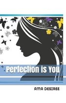 Perfection is You
