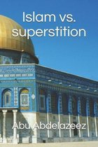 Islam vs. superstition