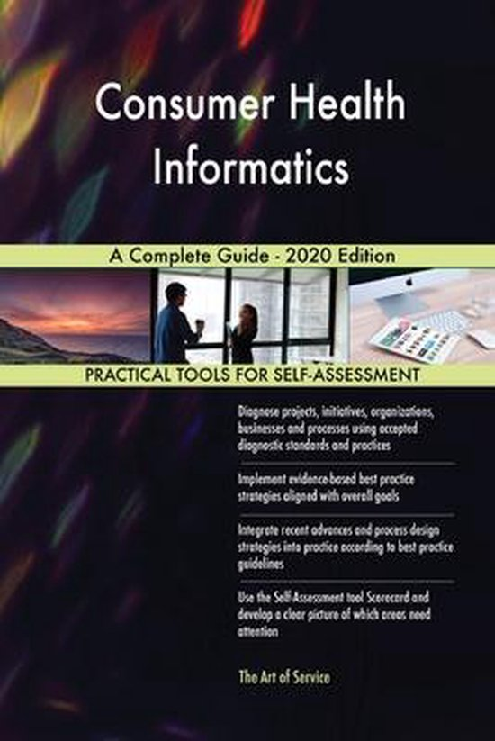 Consumer Health Informatics A Complete Guide - 2020 Edition