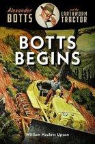 Botts Begins