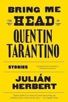 Bring Me the Head of Quentin Tarantino
