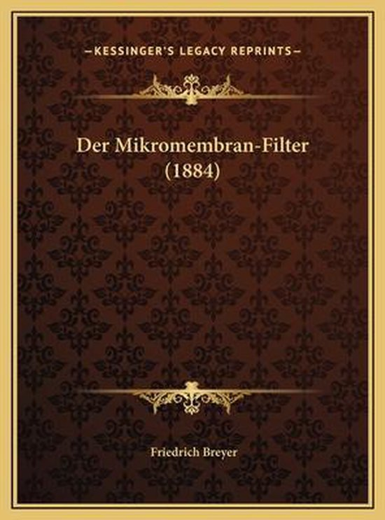 Der Mikromembran-Filter (1884)