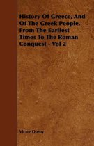 History Of Greece, And Of The Greek People, From The Earliest Times To The Roman Conquest - Vol 2