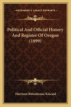 Political and Official History and Register of Oregon (1899)